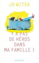 """Couverture du livre : """"Y a pas de héros dans ma famille !"""""""
