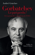 """Couverture du livre : """"Gorbatchev, le pari perdu ?"""""""