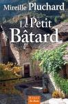 """Couverture du livre : """"Le petit bâtard"""""""