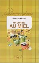 """Couverture du livre : """"Ma cuisine au miel"""""""
