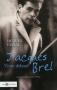 """Couverture du livre : """"Jacques Brel, vivre debout"""""""