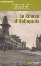 """Couverture du livre : """"Le roman d'Héliopolis"""""""