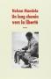 """Couverture du livre : """"Un long chemin vers la liberté"""""""