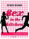 "Couverture du livre : ""Sex in the kitchen"""