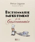 """Couverture du livre : """"Dictionnaire impertinent de la gastronomie"""""""