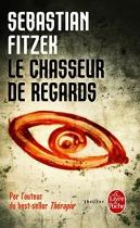 """Couverture du livre : """"Le chasseur de regards"""""""