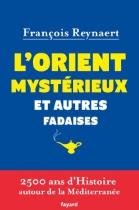 """Couverture du livre : """"L'Orient mystérieux et autres fadaises"""""""
