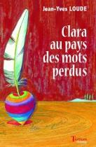 """Couverture du livre : """"Clara au pays des mots perdus"""""""