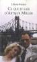"""Couverture du livre : """"Ce que je sais d'Arthur Miller"""""""