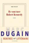 "Couverture du livre : ""IIs vont tuer Robert Kennedy"""