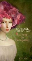 """Couverture du livre : """"La rose de Saragosse"""""""