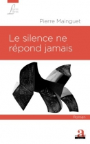 """Couverture du livre : """"Le silence ne répond jamais"""""""