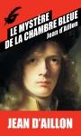 """Couverture du livre : """"Le mystère de la chambre bleue"""""""