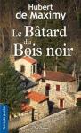 """Couverture du livre : """"Le bâtard du Bois noir"""""""