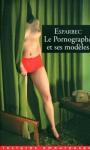 """Couverture du livre : """"Le pornographe et ses modèles"""""""