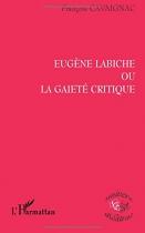 """Couverture du livre : """"Eugène Labiche ou La-gaieté critique"""""""