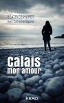 """Couverture du livre : """"Calais, mon amour"""""""