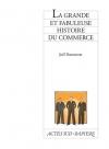 """Couverture du livre : """"La grande et fabuleuse histoire du commerce"""""""