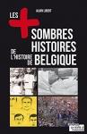 """Couverture du livre : """"Les plus sombres histoires de l'histoire de Belgique"""""""