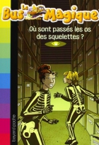 """Couverture du livre : """"Où sont passés les os des squelettes ?"""""""