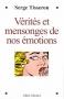 """Couverture du livre : """"Vérités et mensonges de nos émotions"""""""