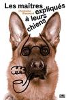 """Couverture du livre : """"Les maîtres expliqués à leurs chiens"""""""