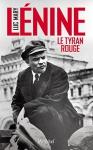 """Couverture du livre : """"Lénine, le tyran rouge"""""""