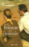 """Couverture du livre : """"Une femme que j'aimais"""""""
