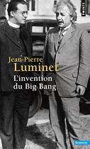"""Couverture du livre : """"L'invention du Big Bang"""""""