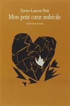 """Couverture du livre : """"Mon petit coeur imbécile"""""""