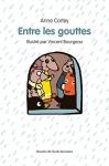"""Couverture du livre : """"Entre les gouttes"""""""