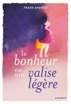 """Couverture du livre : """"Le bonheur est une valise légère"""""""