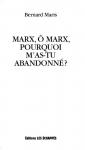 """Couverture du livre : """"Marx, ô Marx, pourquoi m'as-tu abandonné ?"""""""