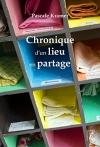 """Couverture du livre : """"Chronique d'un lieu en partage"""""""