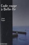 """Couverture du livre : """"Code rouge à Belle-Île"""""""