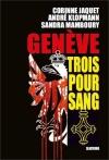"""Couverture du livre : """"Genève trois pour sang"""""""