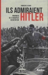 """Couverture du livre : """"Ils admiraient Hitler"""""""