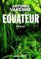 """Couverture du livre : """"Équateur"""""""