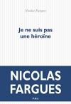 """Couverture du livre : """"Je ne suis pas une héroïne"""""""