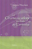 """Couverture du livre : """"Le chameau véloce gambade au Cambodge"""""""