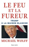 """Couverture du livre : """"Le feu et la fureur"""""""
