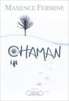 """Couverture du livre : """"Chaman"""""""