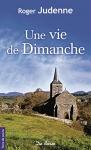 """Couverture du livre : """"Une vie de dimanche"""""""