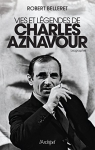 """Couverture du livre : """"Vies et légendes de Charles Aznavour"""""""