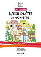 """Couverture du livre : """"J'ouvre ma maison d'hôtes ou mon gîte !"""""""