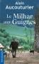 """Couverture du livre : """"Le milhar aux guignes"""""""