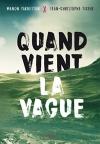 """Couverture du livre : """"Quand vient la vague"""""""