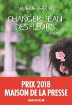 """Couverture du livre : """"Changer l'eau des fleurs"""""""