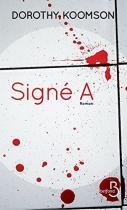 """Couverture du livre : """"Signé A"""""""