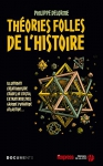 """Couverture du livre : """"Les théories folles de l'histoire"""""""